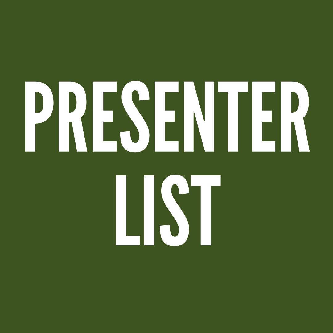 Presenter List (Coming Soon)